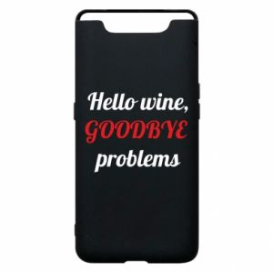Etui na Samsung A80 Hello wine, GOODBYE  problems