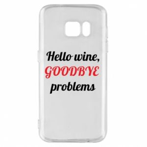 Etui na Samsung S7 Hello wine, GOODBYE  problems