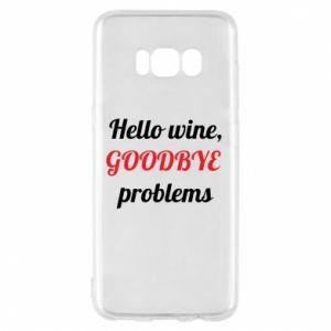 Etui na Samsung S8 Hello wine, GOODBYE  problems