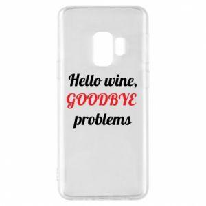 Etui na Samsung S9 Hello wine, GOODBYE  problems