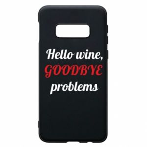 Etui na Samsung S10e Hello wine, GOODBYE  problems