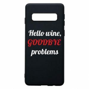 Etui na Samsung S10 Hello wine, GOODBYE  problems