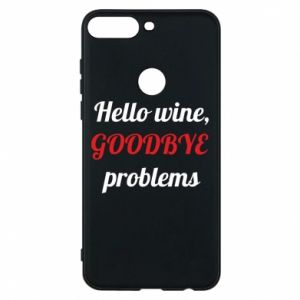 Phone case for Huawei Y7 Prime 2018 Hello wine, GOODBYE  problems