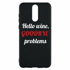 Etui na Huawei Mate 10 Lite Hello wine, GOODBYE  problems