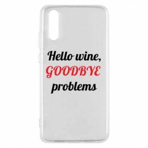 Etui na Huawei P20 Hello wine, GOODBYE  problems