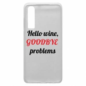 Etui na Huawei P30 Hello wine, GOODBYE  problems
