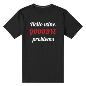 Men's premium t-shirt Hello wine, GOODBYE  problems