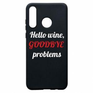 Etui na Huawei P30 Lite Hello wine, GOODBYE  problems