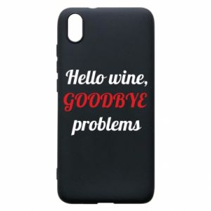 Phone case for Xiaomi Redmi 7A Hello wine, GOODBYE  problems