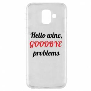 Etui na Samsung A6 2018 Hello wine, GOODBYE  problems