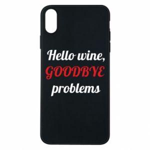 Etui na iPhone Xs Max Hello wine, GOODBYE  problems