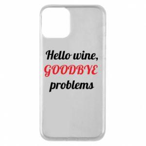 Etui na iPhone 11 Hello wine, GOODBYE  problems