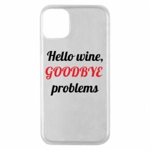 Etui na iPhone 11 Pro Hello wine, GOODBYE  problems