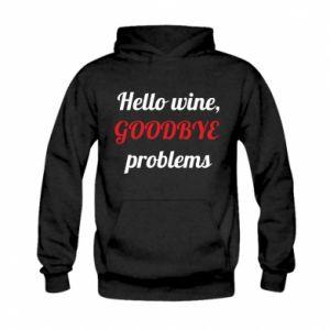 Bluza z kapturem dziecięca Hello wine, GOODBYE  problems