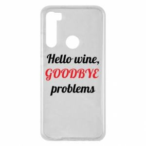Etui na Xiaomi Redmi Note 8 Hello wine, GOODBYE  problems