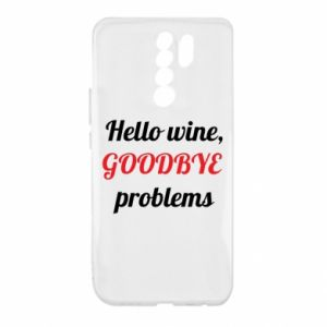 Etui na Xiaomi Redmi 9 Hello wine, GOODBYE  problems