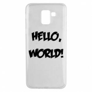 Phone case for Samsung J6 Hello, world! - PrintSalon