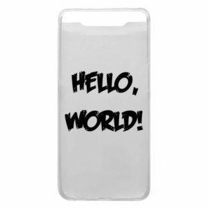 Phone case for Samsung A80 Hello, world! - PrintSalon