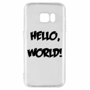 Phone case for Samsung S7 Hello, world! - PrintSalon