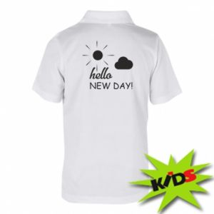 Dziecięca koszulka polo Hello. New day!