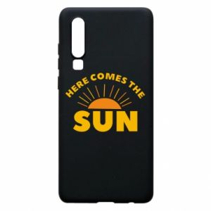 Etui na Huawei P30 Here comes the sun