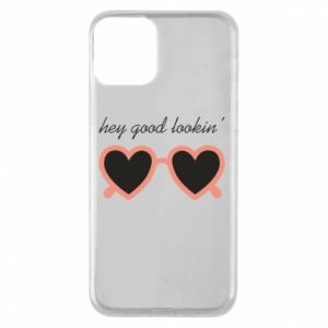 Phone case for iPhone 11 Hey good looking