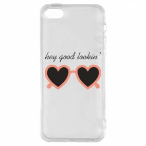 Phone case for iPhone 5/5S/SE Hey good looking