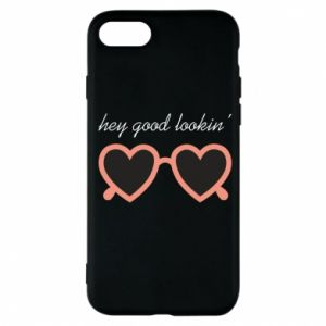 Phone case for iPhone 7 Hey good looking