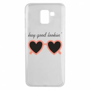 Phone case for Samsung J6 Hey good looking