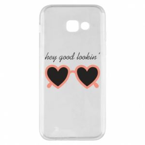 Phone case for Samsung A5 2017 Hey good looking