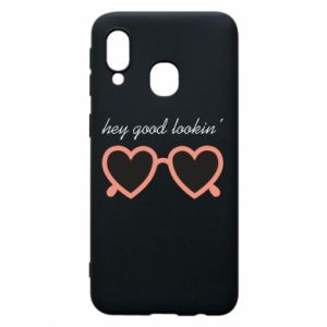 Phone case for Samsung A40 Hey good looking