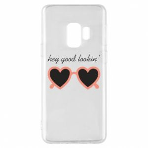 Phone case for Samsung S9 Hey good looking