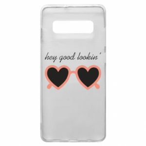 Phone case for Samsung S10+ Hey good looking