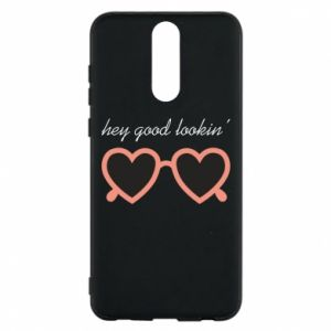 Phone case for Huawei Mate 10 Lite Hey good looking