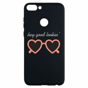 Phone case for Huawei P Smart Hey good looking