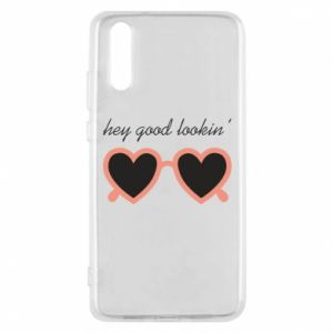Phone case for Huawei P20 Hey good looking