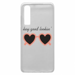 Phone case for Huawei P30 Hey good looking
