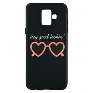 Phone case for Samsung A6 2018 Hey good looking