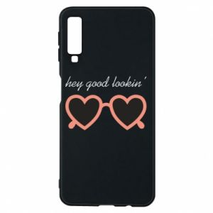 Phone case for Samsung A7 2018 Hey good looking