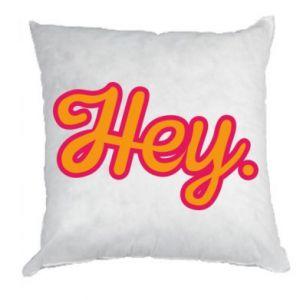 Poduszka Hey.