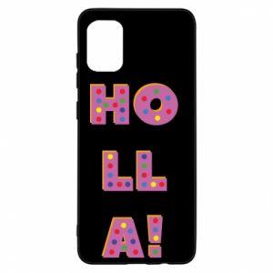 Samsung A31 Case Holla!