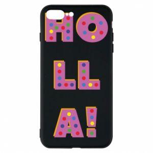iPhone 8 Plus Case Holla!