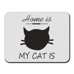 Mouse pad Home is where my cat