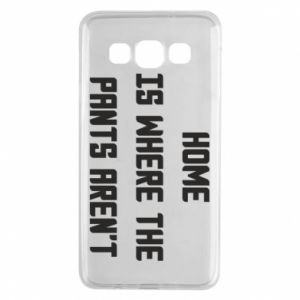 Etui na Samsung A3 2015 Home is where the pants aren't