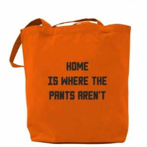 Torba Home is where the pants aren't