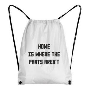 Plecak-worek Home is where the pants aren't