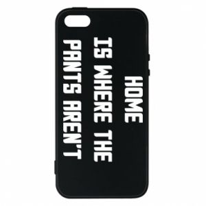 Etui na iPhone 5/5S/SE Home is where the pants aren't