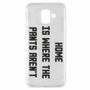 Etui na Samsung A6 2018 Home is where the pants aren't