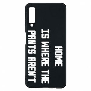 Etui na Samsung A7 2018 Home is where the pants aren't