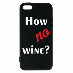 Etui na iPhone 5/5S/SE How no wine?